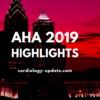 AHA 2019 Highlights
