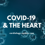COVID-19 and the heart
