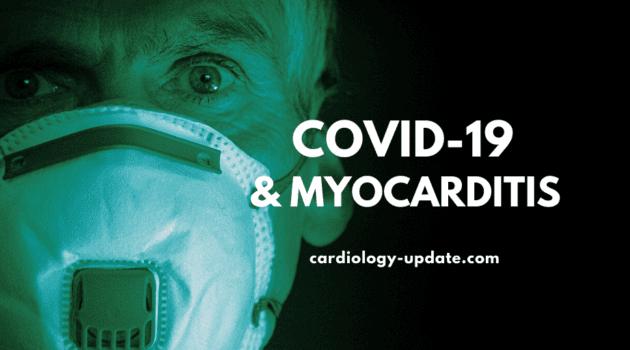 COVID-19 and myocarditis
