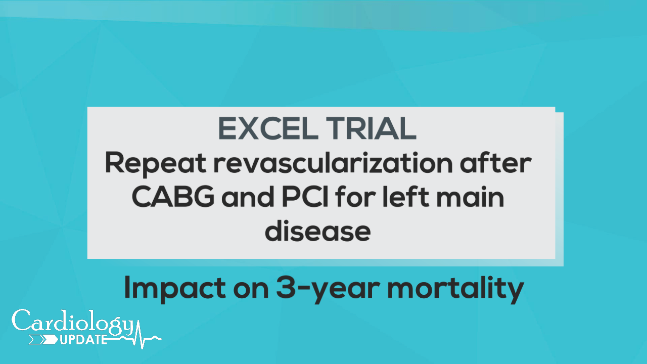 EXCEL trial: Repeat revascularization after CABG and PCI for left main disease