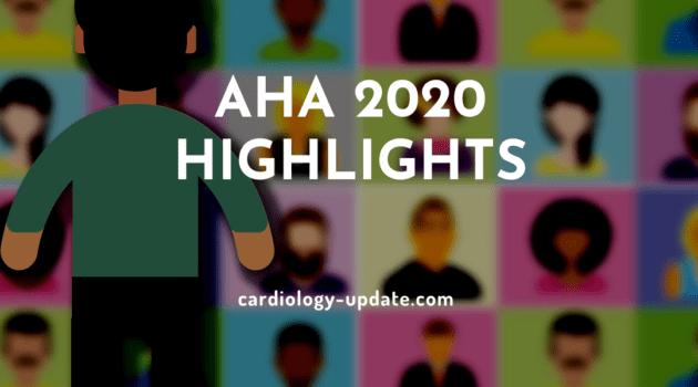 AHA 2020 Highlights