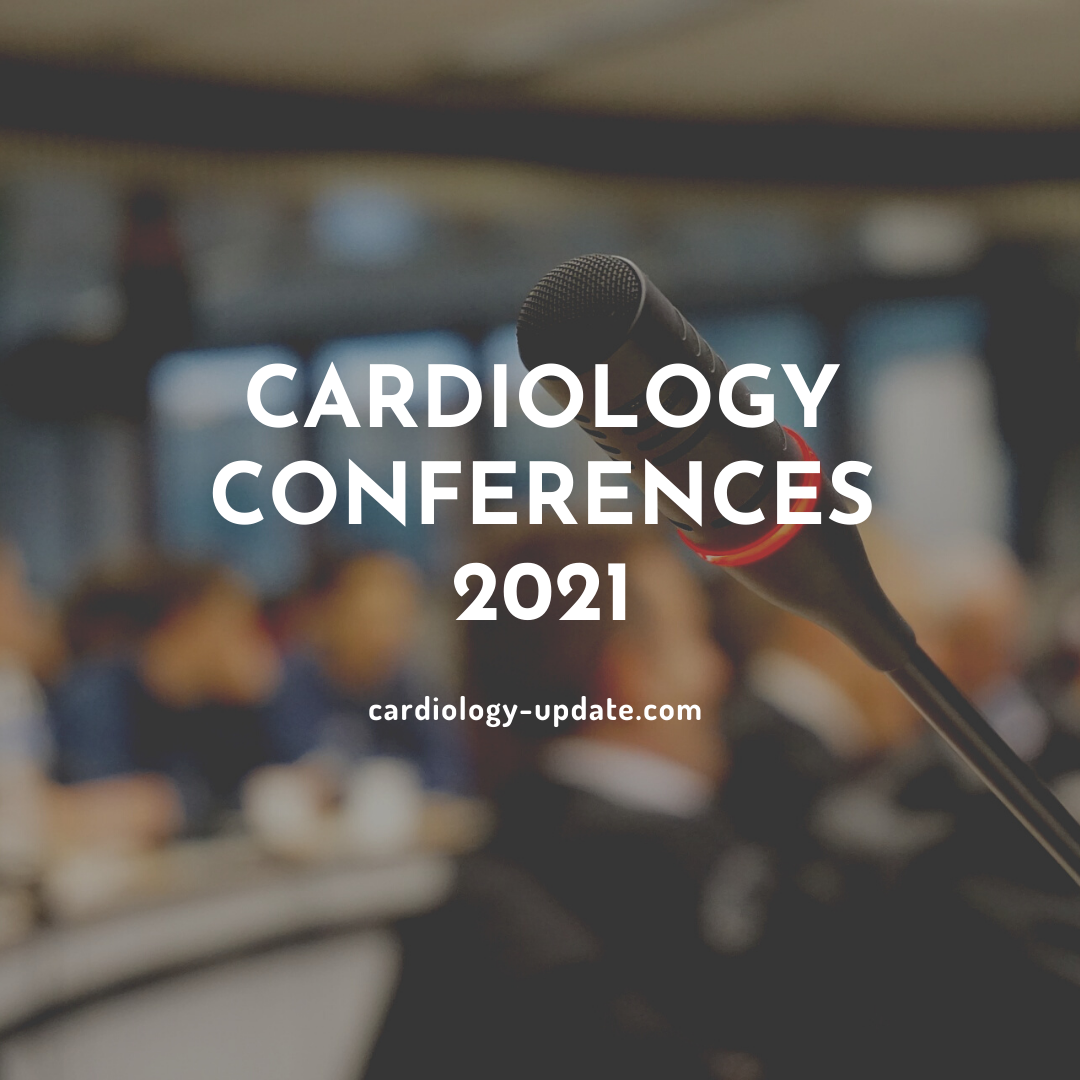 Top Cardiology Conferences 2021
