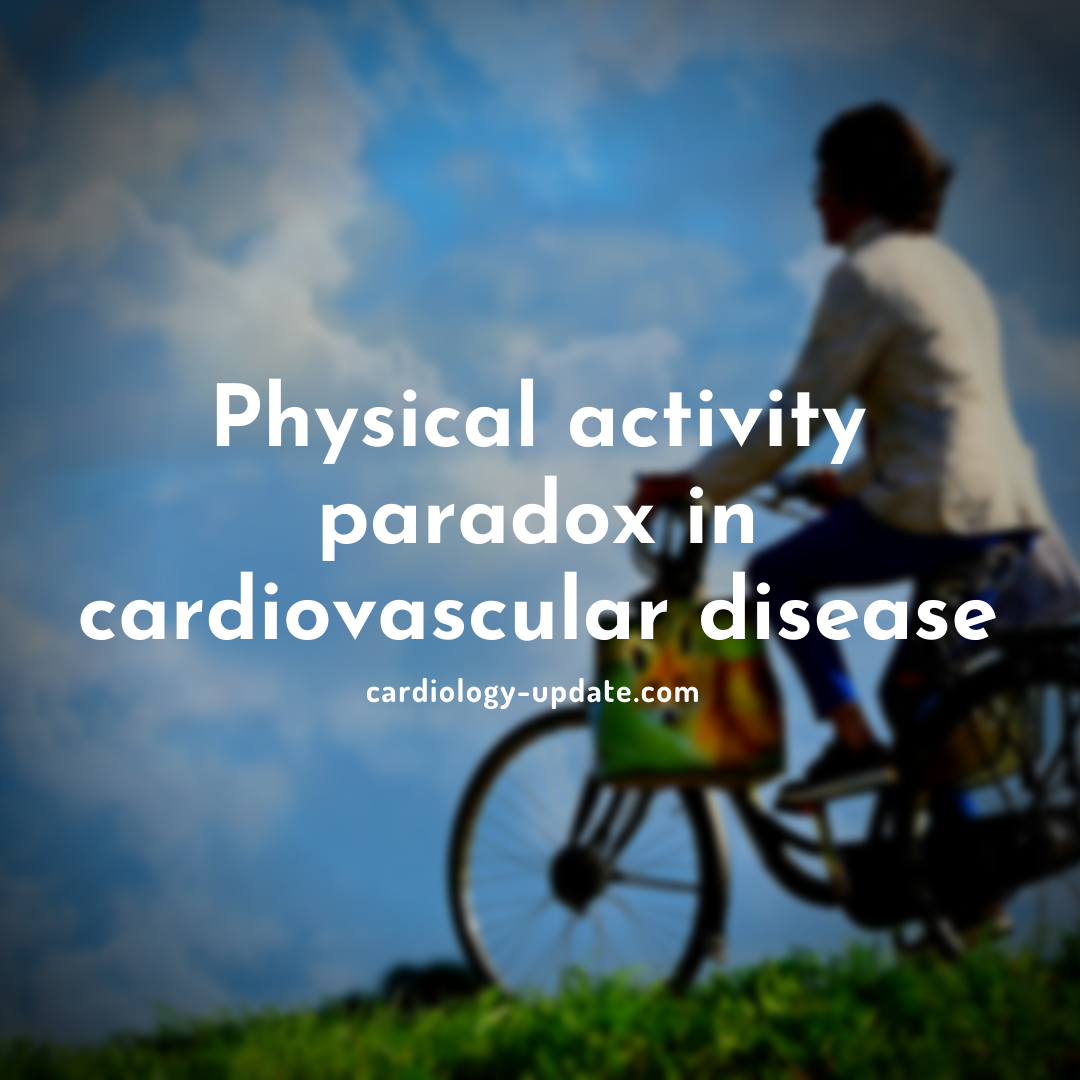 The physical activity paradox in cardiovascular disease
