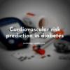 Cardiovascular risk in diabetes